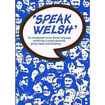 Speak Welsh - An Introduction to the Welsh Language Combining a Simple