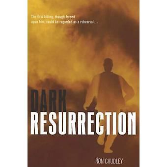 Dark Resurrection by Ron Chudley - 9781894898485 Book