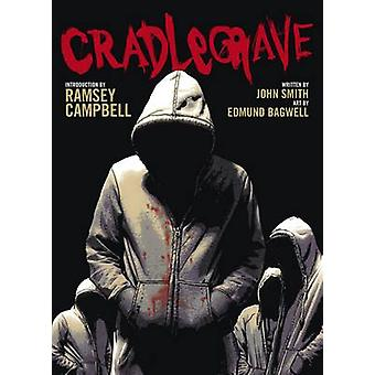 Cradlegrave by John Smith - Edmund Bagwell - 9781907992469 Book
