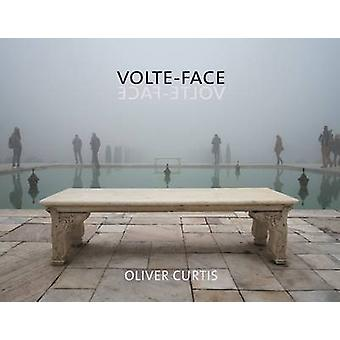 Volte-Face by Oliver Curtis - Geoff Dyer - 9781911306047 Book
