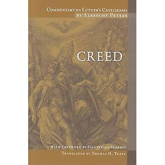 Commentary on Luther's Catechism - Creeds by Albrecht Peters - Charles