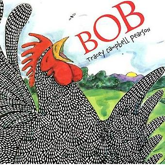 Bob by Tracey Campbell Pearson - Tracey Campbell Pearson - 9780374408