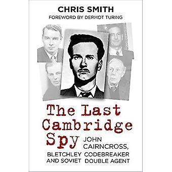 Siste Cambridge Spy: John Cairncross, Bletchley Codebreaker og sovjetiske Double Agent