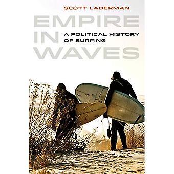 Empire i bølger: en politisk historie af Surfing (Sport i verdenshistorien)
