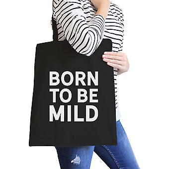Born To Be Mild Black Canvas Bag Gifts For Best Friends Eco Bags