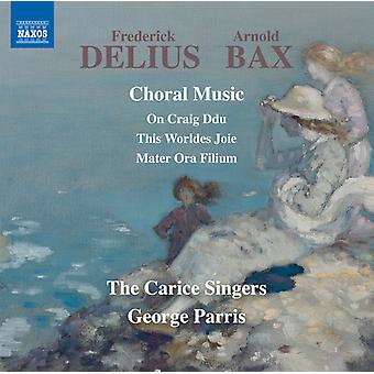 Bax / Delius / Carice Singers / Parris - Delius & Bax: Choral Music [CD] USA Import