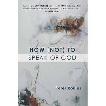 Hur (inte) att tala om Gud av Peter Rollins - 9780281057986 bok