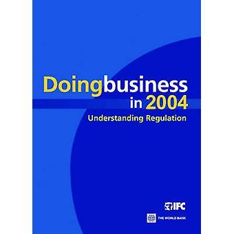 Doing Business in 2004 - Understanding Regulation by World Bank - 9780