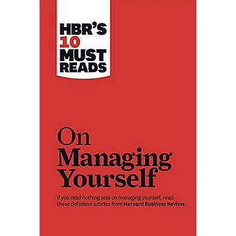 HBR's 10 Must Reads on Managing Yourself with Bonus Article  -How Will