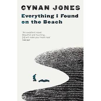 Everything I Found on the Beach by Cynan Jones - 9781783780426 Book
