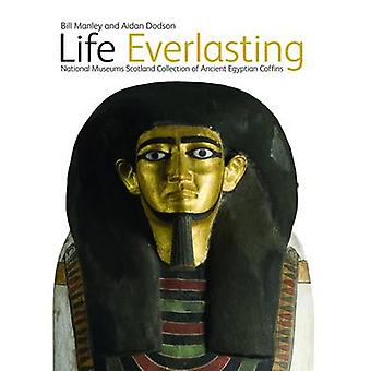 Life Everlasting - The National Museums Scotland Collection of Ancient