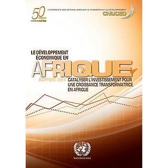 Le Developpement Economique en Afrique 2014 - Catalyser L'investisseme