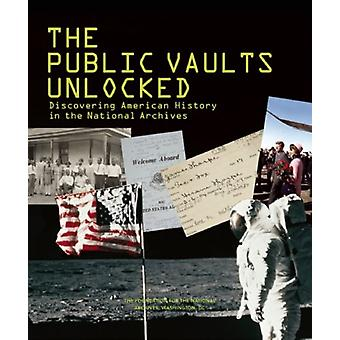 The Public Vaults Unlocked - Discovering American History in the Natio