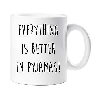 Schlafanzug Becher, alles ist besser im Pyjama