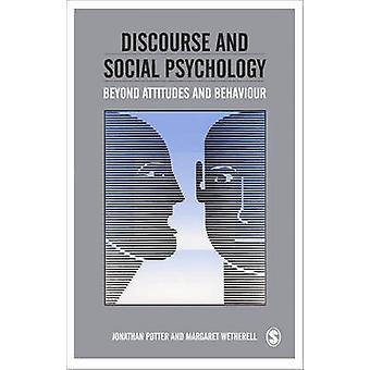 Discourse and Social Psychology - Beyond Attitudes and Behaviour by Jo