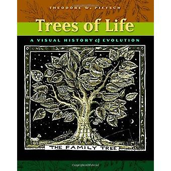 Trees of Life - A Visual History of Evolution by Theodore W. Pietsch -