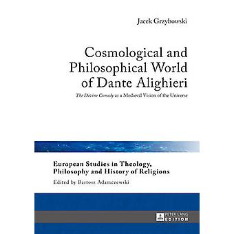 Cosmological and Philosophical World of Dante Alighieri - The Divine C