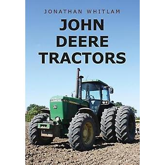 John Deere Tractors by Jonathan Whitlam - 9781445667843 Book