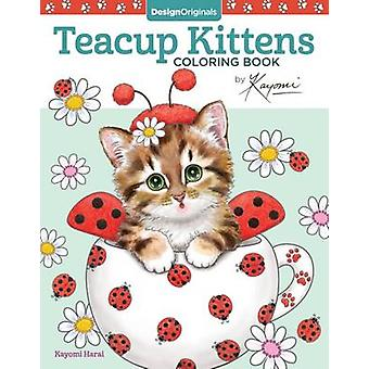Teacup Kittens Coloring Book by Kayomi Harai - 9781497202269 Book
