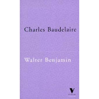 Charles Baudelaire - A Lyric Poet in the Era of High Capitalism (New e