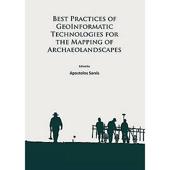 Best Practices of Geoinformatic Technologies for the Mapping of Archa