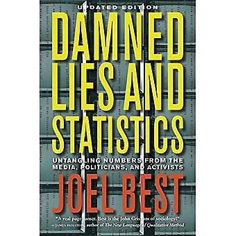 Damned Lies and Statistics: Untangling Numbers from the Media, Politicians, and Activisits, Updated Edition: Untangling Numbers from the Media, Politicians, and Activists