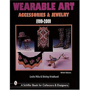 Wearable Art Accessories & Jewelry 1900-2000 (Schiffer Book for Collectors with Price Guide)