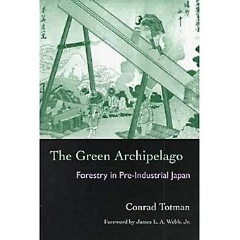 The Green Archipelago: Forestry in Preindustrial Japan (Series in Ecology & History) [Illustrated]
