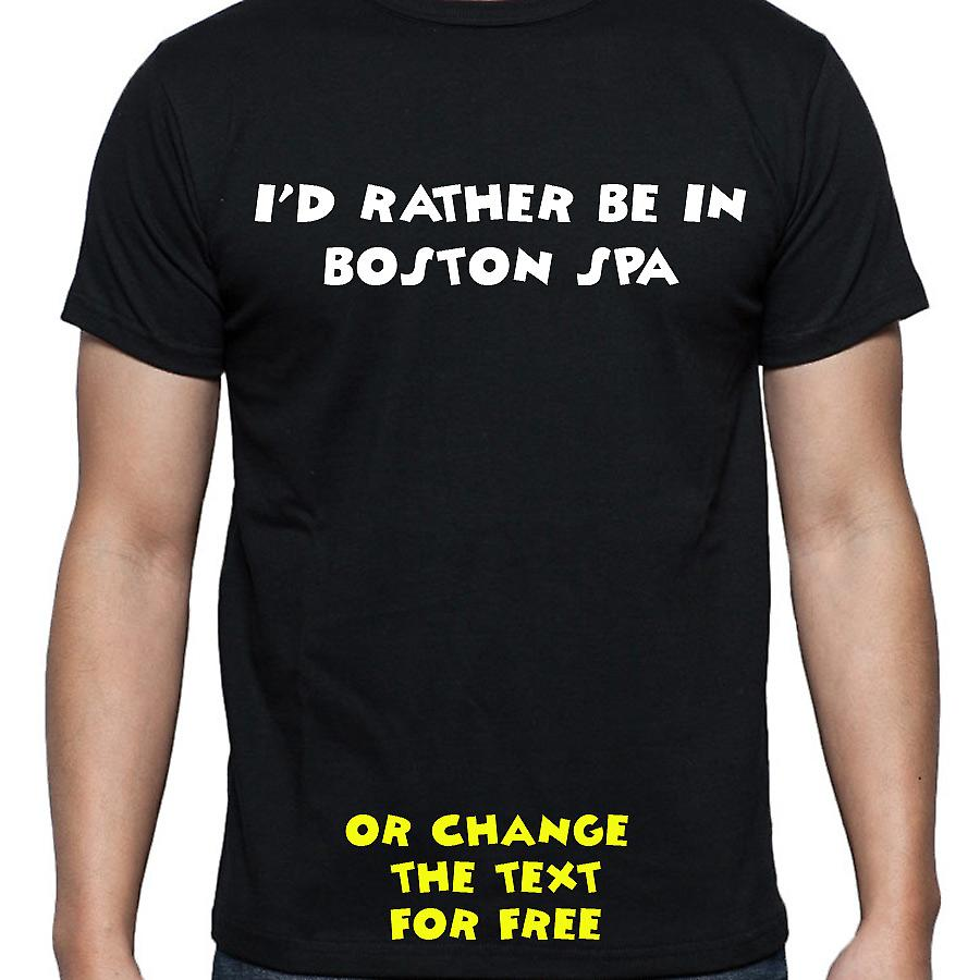 I'd Rather Be In Boston spa Black Hand Printed T shirt