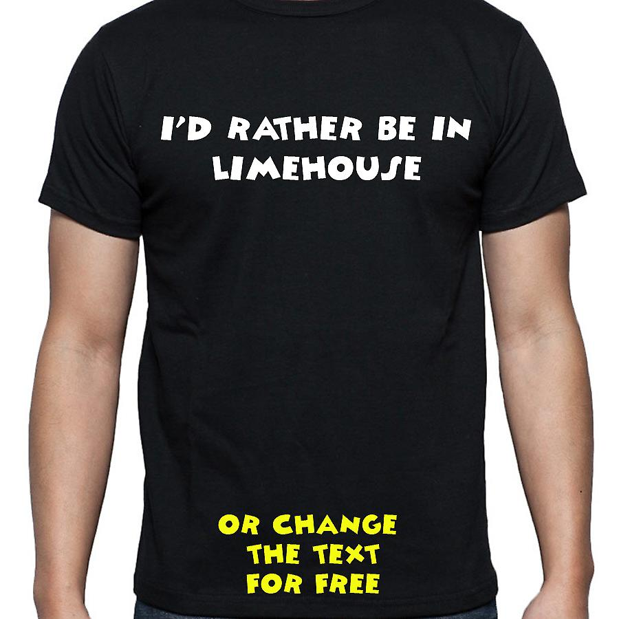 I'd Rather Be In Limehouse Black Hand Printed T shirt