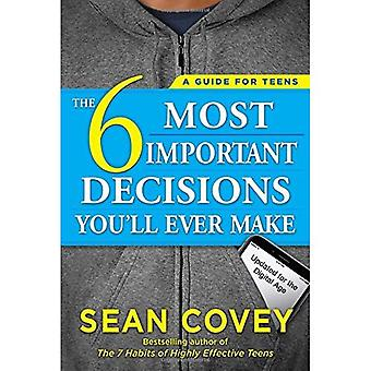 De 6 belangrijkste beslissingen die u ooit zult maken