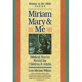 Miriam Mary and Me: Women in the Bible