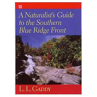 Naturalist's Guide to the Southern Blue Ridge Front: Linville Gorge, North Carolina, to Tallulah Gorge, Georgia