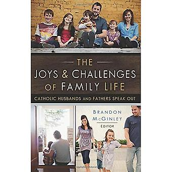 The Joys and Challenges of Family Life: Catholic Husbands and Fathers Speak Out