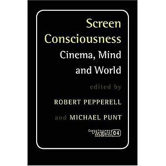 Screen Consciousness : Cinema, Mind and World
