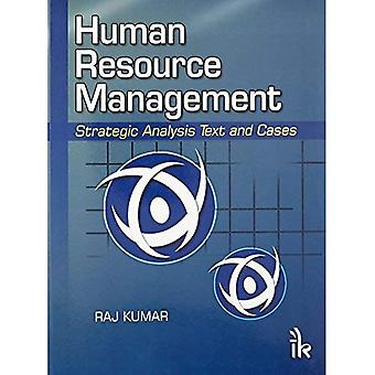 Human Resource Management: Strategic Analysis Text and Cases