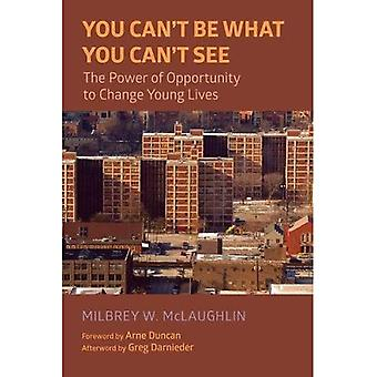 You Can't Be What You Can't See: The Power of Opportunity to Change Young� Lives