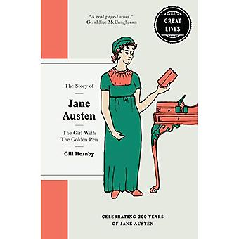 Jane Austen: The girl with� the golden pen (Great Lives)