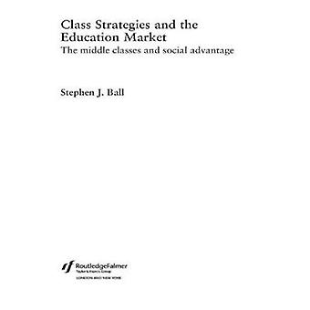 Class Strategies and the Education Market by Bell & Stephen