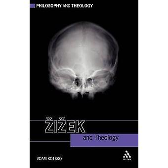 Zizek and Theology by Kotsko & Adam