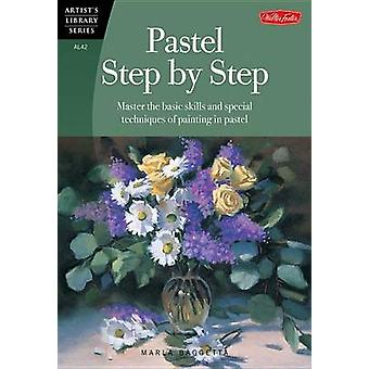 Pastel Step by Step by Marla Baggetta
