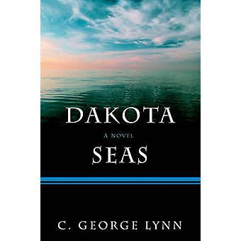Dakota Seas by Lynn & C. George