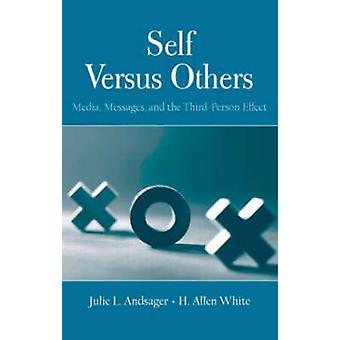 Self Versus Others  Media Messages and the ThirdPerson Effect by Andsager & Julie L.