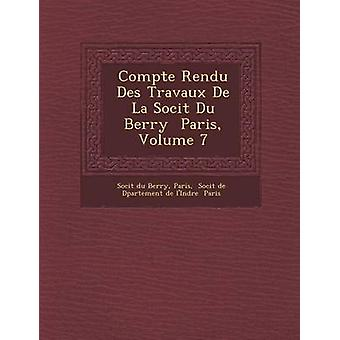 Comté Rendu Des forarbeidene De La Socit Du bær Paris volum 7 av Berry & Socit du