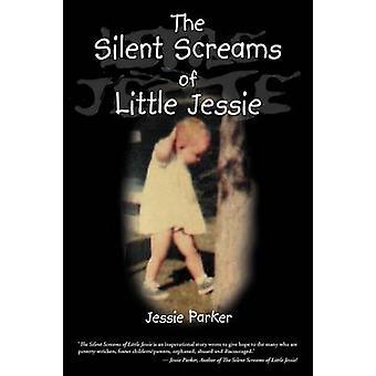 The Silent Screams of Little Jessie by Parker & Jessie