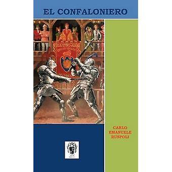 El Confaloniero por Ruspoli & Carlo Emanuele