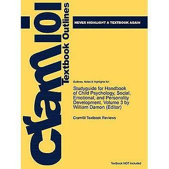 StudyGuide für Handbook of Child Psychology sozial-emotionale und Persönlichkeit Entwicklungsvolumen 3 von Herausgeber William Damon ISBN 9780471272908 durch Cram101 Lehrbuch Bewertungen
