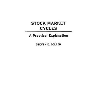 Stock Market Cycles A Practical Explanation by Bolten & Steven