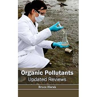 Organic Pollutants Updated Reviews by Horak & Bruce