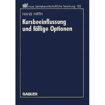 Kursbeeinflussung und fllige Optionen door Hirth & Hans